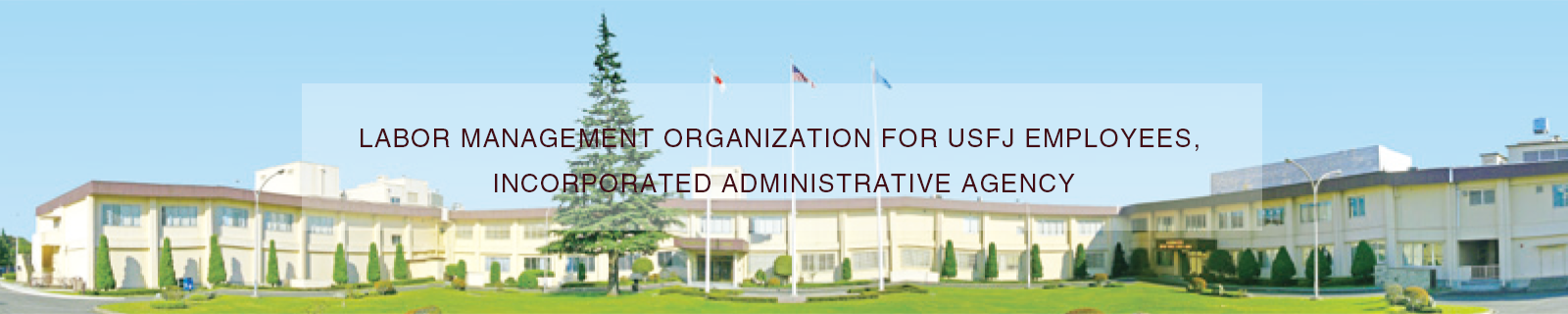 LABOR MANAGEMENT ORGANIZATION FOR USFJ EMPLOYEES, INCORPORATED ADMINISTRATIVE AGENCY
